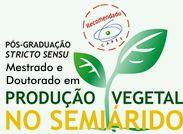 Aberto edital para Disciplinas Isoladas do Programa de Pós-Graduação em Produção Vegetal no Semiárido